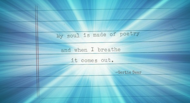 My Soul Is Made Of Poetry
